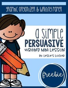 Persuasive Writing Mini Unit FREEBIE