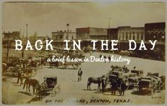 Back in the Day: a Brief Lesson in Denton History.