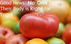 Good News: No One Thinks Their Body is Right for Yoga