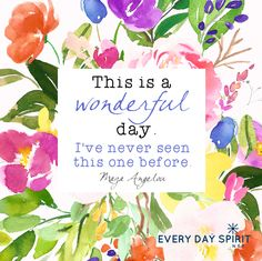It's a brand new day. xo Lift your spirits every time you see your phone with Every Day Spirit Lock Screens ~ www.everydayspirit.net xo #Maya Angelou #uplifting #encouragement