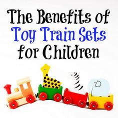 Toy Train Sets Benefit Children's Growth and Development | The Jenny Evolution