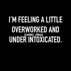 Good thing I'm leaving work and getting drunk! @rebelcircus #rebelcircus #meme #bitchyquotes #funny #bitchy #funnyquotes #sarcasm #sarcastic Reposted Via @rebelcircusquotes_