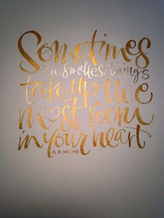 A lovely quote by Winnie the Pooh. Written in brush using Fine Tec paints. Hand Lettering Kirsten Burke