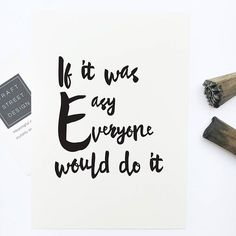 Hang this beautiful 'If it was easy, everyone would do it.' inspirational print on your walls Materials: Archival Paper, Ink, Love‰Ñ_ Made to order‰Ñ_ Frame is not included in the purchase‰Ñ_ Handmade in USA‰Ñ_ Arrives in days Woman Quotes, Life Quotes, Quotes Quotes, Made Up Words, Relationship Therapy, Change Is Hard, Email Subject Lines, Boxing Quotes, Inspirational Quotes For Women
