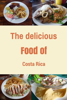 All about the delicious food of Costa Rica- que rico!
