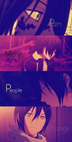 Pain makes people change, quote, text, Noragami, Yato; Otaku Anime, Manga Anime, Yatogami Noragami, Anime Noragami, Anime Love, Anime Guys, Sad Anime Quotes, Manga Quotes, Sad Quotes