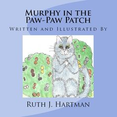 """Book Cover for """"Murphy in the Paw-Paw Patch"""" Children's Book  http://www.amazon.com/Murphy-Paw-Paw-Patch-Ruth-Hartman/dp/1935817205/ref=sr_1_1?s=books&ie=UTF8&qid=1325825167&sr=1-1"""