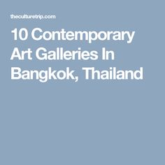 10 Contemporary Art Galleries In Bangkok, Thailand
