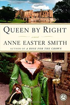 Queen By Right: A Novel by Anne Easter Smith http://www.amazon.com/dp/141655047X/ref=cm_sw_r_pi_dp_U6jNvb0ED93GF