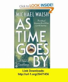 As Time Goes By (9780446607452) Michael Walsh , ISBN-10: 0446607452  , ISBN-13: 978-0446607452 ,  , tutorials , pdf , ebook , torrent , downloads , rapidshare , filesonic , hotfile , megaupload , fileserve