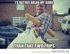 Never take two trips.