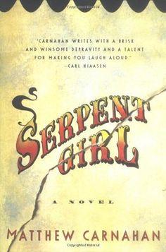 Serpent Girl: A Novel by Matthew Carnahan,