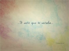 Y soñé que te soñaba bajo aquel árbol blanco...