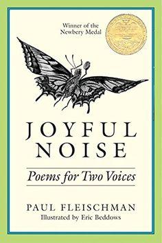 Joyful Noise: Poems For Two Voices, 1989 Newbery Medal Winner winner, Paul Fleischman #childrensbooks #GoodReads #Books