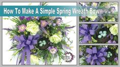 How to Make a Simple Spring Wreath Bow. This lady is awesome at making bows. I need to do this for the wreath on my door.