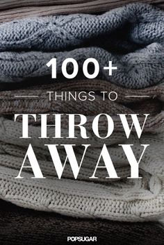 Great declutter and organize tips - Throw These 116 Things Away (Just Don't Get rid of leftover change)