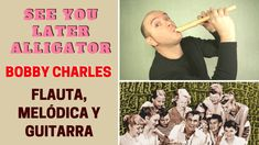 """See You Later Alligator"" de Bobby Charles con flauta y guitarra (incluye notas y acordes)"