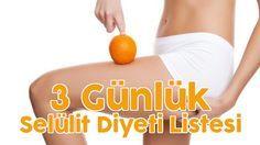 3 Günlük Anti-Selülit Diyet Listesi