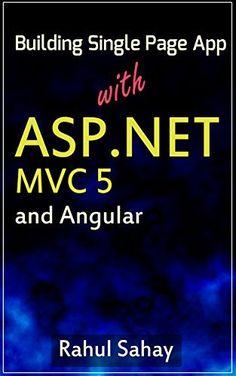 Building Single Page App With ASP.NET MVC 5 and Angular: Rahul Sahay by Rahul Sahay, http://www.amazon.com/dp/B00TQXRQKY/ref=cm_sw_r_pi_dp_y4lkvb02NX90S