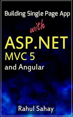 Building Single Page App With ASP.NET MVC 5 and Angular: Rahul Sahay by Rahul Sahay, http://www.amazon.com/dp/B00TQXRQKY/ref=cm_sw_r_pi_dp_AA27ub1KTWRZW