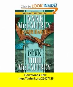 Dragon Harper (The Dragonriders of Pern) (9780345480316) Anne McCaffrey, Todd J. McCaffrey , ISBN-10: 0345480317  , ISBN-13: 978-0345480316 ,  , tutorials , pdf , ebook , torrent , downloads , rapidshare , filesonic , hotfile , megaupload , fileserve