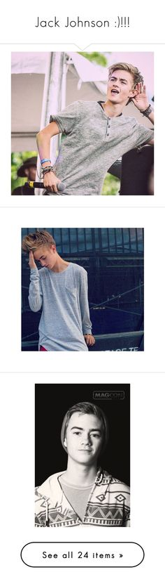 """Jack Johnson :)!!!"" by nerdbucket ❤ liked on Polyvore featuring Vine, JJ, Omaha, Ne, jackandjack, magcon, jack johnson, jacks, boys and pictures"