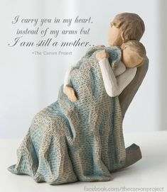 I carry you in my heart instead of my arms but I am still a mother! International Bereaved Mother's Day child loss grief & support www.facebook.com/thecarsonproject