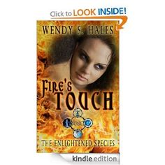 New release: Fire's Touch (The Enlightened Species Book Three) by Wendy S.Hales  www.amazon.com/Fires-Touch-Enlightened-Species-ebook/dp/B008XL0W8S/brewoostetina-20
