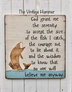 Important Facts About Good Fishing Techniques – Fishing Genius Fishing Signs, Fishing Quotes, Fishing Humor, Wood Signs Sayings, Sign Quotes, Rustic Signs, Wooden Signs, Wood Craft Patterns, Lake Decor