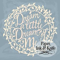 Dream a Little Dream  Papercut Template. A sweet design for Beginner to Intermediate Experience Level. Personal or limited Commercial use