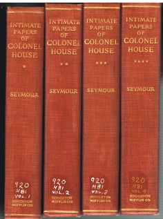 Intimate Papers of Colonel House by Charles Seymour 1926 1st Ed 4 Vol Rare Book!