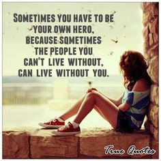Become your own Hero <3
