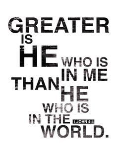 Greater is He. 1 John god christ hope love world life faith jesus cross christian bible quotes dreams truth humble patient gentle Favorite Bible Verses, Bible Verses Quotes, Bible Scriptures, Godly Quotes, Wise Qoutes, Key Quotes, Biblical Verses, Scripture Art, Quotable Quotes