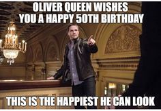 """101 Happy Birthday Memes - """"Oliver Queen wishes you a happy birthday. This is the happiest he can look. Happy Birthday In Chinese, Very Happy Birthday, Happy Birthday Quotes, Birthday Messages, 50th Birthday Meme, Birthday Drinks, Birthday Parties, Happy B Day, Are You Happy"""