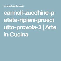 cannoli-zucchine-patate-ripieni-prosciutto-provola-3 | Arte in Cucina