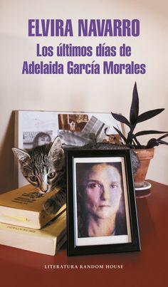 Los últimos días de Adelaida García Morales / Elvira Navarro http://fama.us.es/record=b2725281~S5*spi