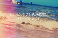 goodbye for summer | Goodbye Summer until next year
