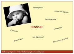 Espressioni con il verbo 'pensare' http://italianoperpiacere.weebly.com