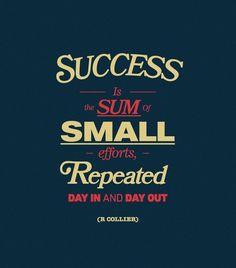 Success is the sum of small efforts, repeated day in and day out. - R Collier Quotes Motivation) Now Quotes, Great Quotes, Quotes To Live By, Life Quotes, Status Quotes, Amazing Quotes, Math Quotes, Living Quotes, Classroom Quotes