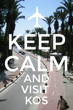 Keep Calm and visite kos