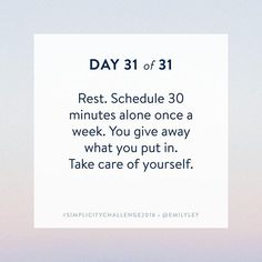 #SimplicityChallenge2018  No. 31 of 31: We saved the best and most important for last. DO. NOT. FORGET. THIS. We're better for ourselves and everyone else when we take the time to fill our wells. If youve simplified your life enough (it IS possible) you will have at least an extra thirty minutes a week to spend on you. Sit and read. Take a nap. Have coffee with a friend. Exercise. You give out what you put in. Dont forget this necessary step.  Instead of posting an emoji today we'd love to…