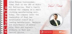 #CheersTo Vimal Shah, who transformed Bidco from a small unknown company to one that can today hold its own in the face of foreign multinationals.