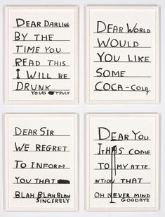 Dear you it has come to my attention that oh never mind goodbye. DAVID SHRIGLEY