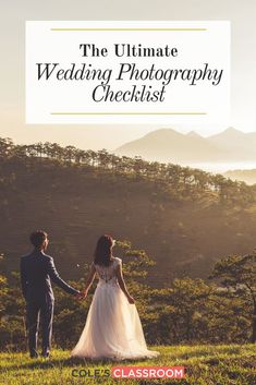 How can you make sure you have captured the best wedding photos on that special wedding day? Read our guide on our complete wedding photography checklist so you don't forget any important moments. #colesclassroom #wedding #photo #photography