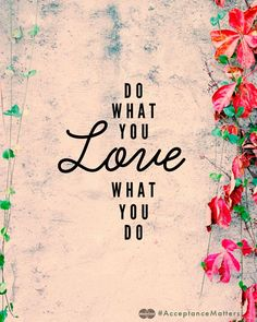 { Do what you love }