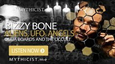 Bizzy Bone | Illuminati,  Aliens, UFOs, Angels, Ouija Boards, The Occult...