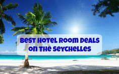 Don´t miss these great hotel room deals on your next trip to Seychelles. The Seychelles Islands  are definitely one of the world's most beautiful tropical destinations and the beauty is worth…