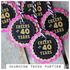 """40th Birthday favor tags.  Ladies Hot Pink/ black /gold """"Cheers to 40 Years""""…"""