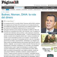 """""""Si es necesario, Paul Singer nos va a ayudar"""". La oferta de Nisman quedó flotando como un secreto a voces en el edificio de Pasteur, generando un debate entre los más pragmáticos –dispuestos a aceptar aportes para enfrentar al memorándum- y quienes se negaban a recibir """"ayuda"""" de un fondo especulativo, para no violar preceptos judíos"""" / Nota completa en: http://www.cfkargentina.com/pagina-12-nota-de-opinion-buitres-nisman-daia-la-ruta-del-dinero/"""