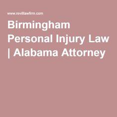 Birmingham Personal Injury Law   Alabama Attorney